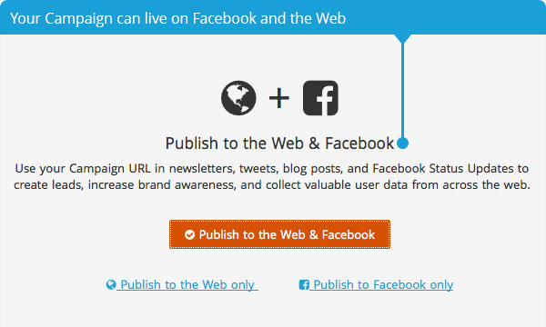 Your Campaign can live on Facebook and the Web