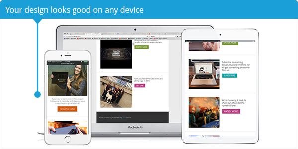 Your design looks good on any device