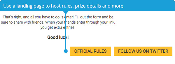Use a landing page to hose rules, prize details and more