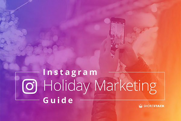 I n s tag ram Holiday Marketing Guide