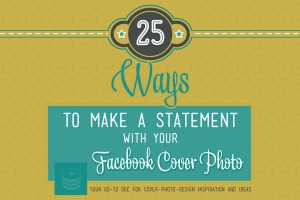 25 Ways to Make a Statement with Your Facebook Cover Photo