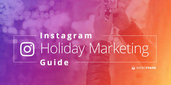 Instagram Holiday Marketing Guide