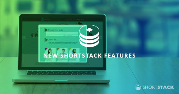 New ShortStack Features are Live