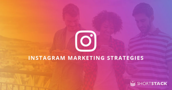 4 Critical Instagram Marketing Strategies for Your Business