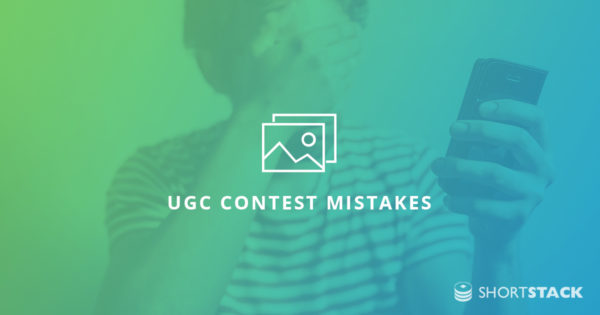 Avoid The Most Common Mistakes Marketers Make with UGC Contests