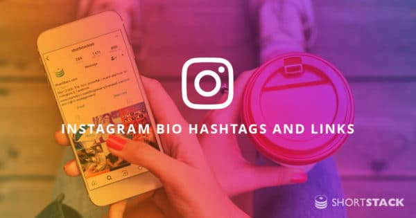Add Hashtags and Links to your Instagram Bio